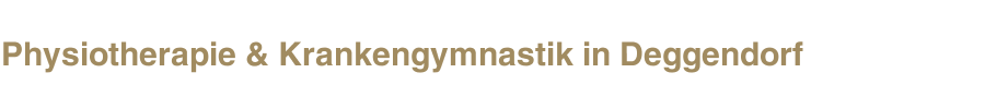 Physiotherapie & Krankengymnastik in Deggendorf